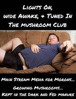 Mushroom Farming Main Stream Media for Morons.jpg